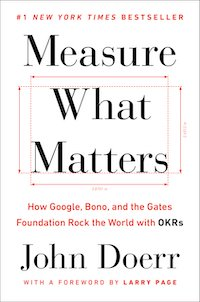 Measure What Matters: OKRs