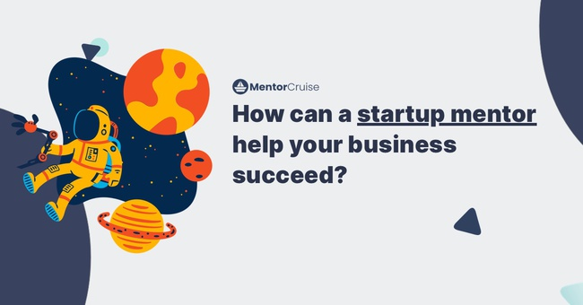 How can a startup mentor help your business succeed?